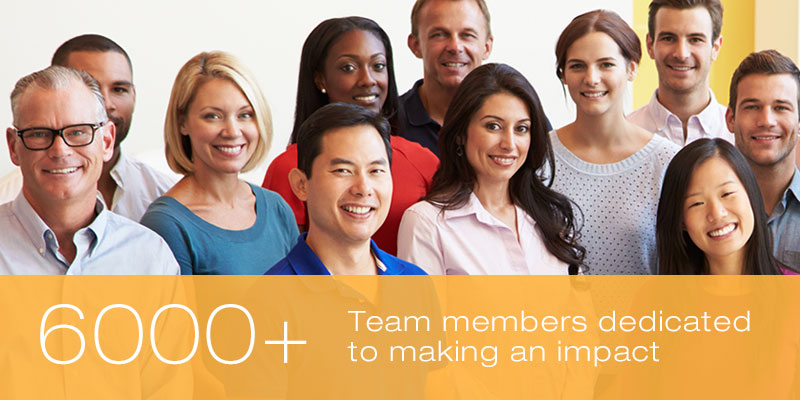 6000+ Team members dedicated to making an impact