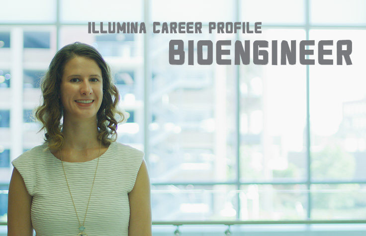 Illumina Career Profile - Bioengineer
