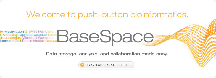 BaseSpace: Welcome to push-button bioinformatics.